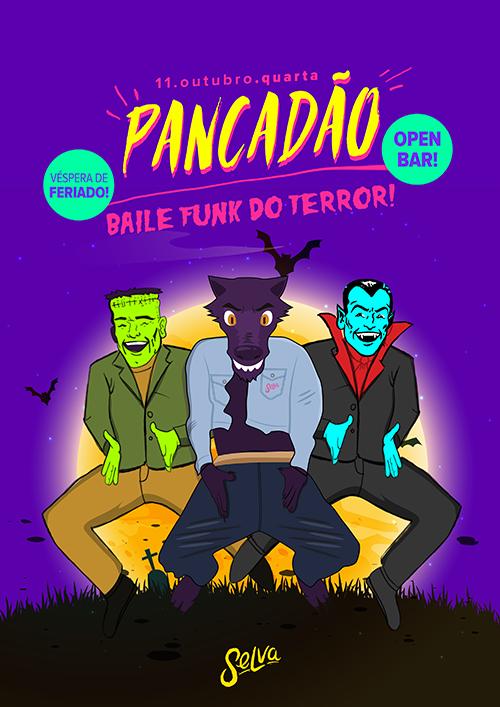Pancadão ✚ Baile Funk do Terror! ✚ Open Bar ✚ Véspera de Feriado
