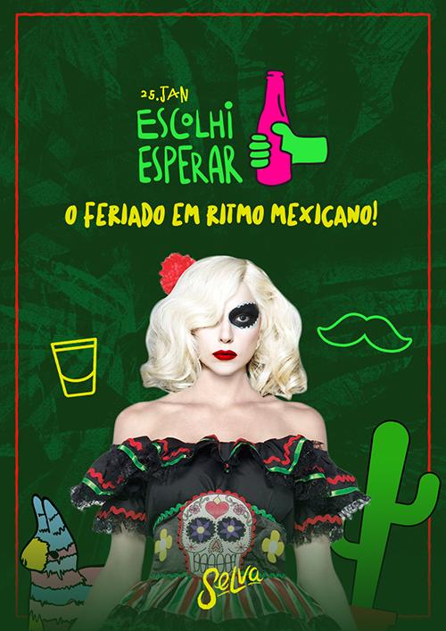 Escolhi Esperar ✞ O Feriado em Ritmo Mexicano! ✞ (Vip até 00h!)