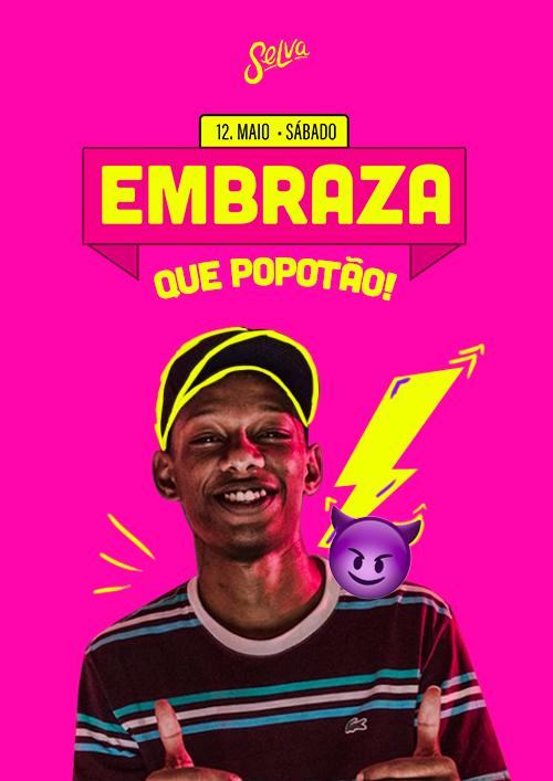 Embraza ✦ Que Popotão ✦ Funk & Pop ✦ Sábado (12.05)