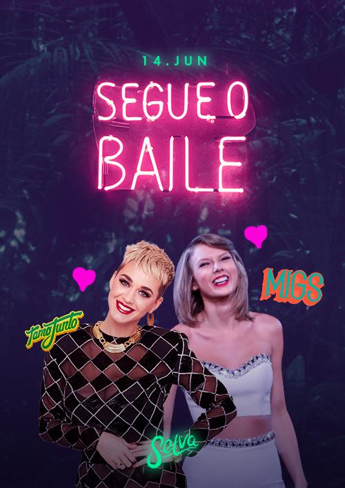 Segue o Baile! ♕ Taylor + Katy ♕ Entrada Vip (Até 00h)