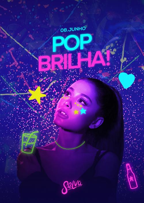 Pop Brilha! ✧ VIP até a 00h ✧ Uma Noite de Pop Fluorescente!