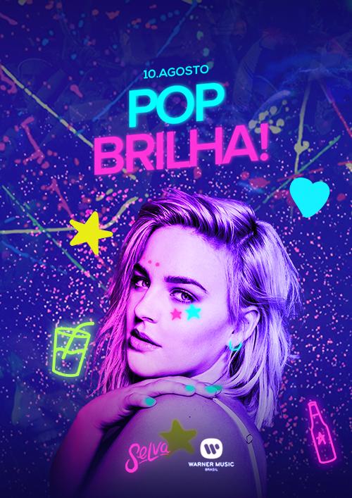 Pop Brilha ✧ ⚠️ 100 Primeiros VIP ⚠️ ✧ Uma Noite de Pop Fluorescente!