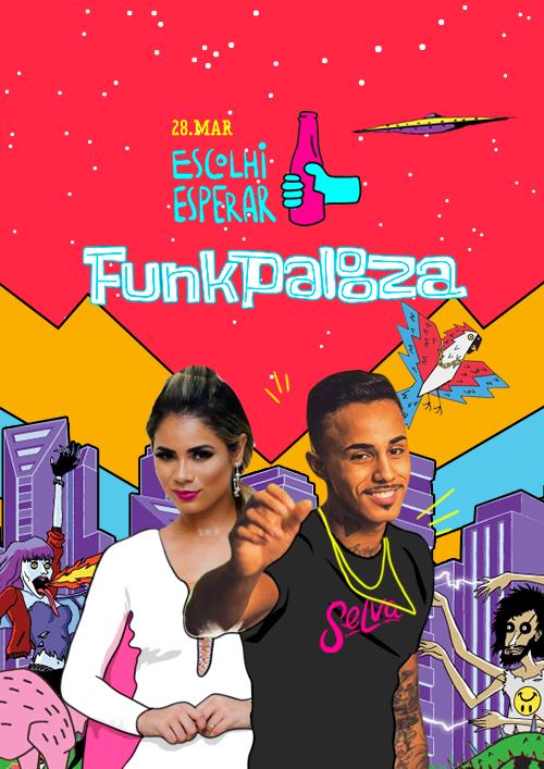 Escolhi Esperar ✞ FunkPalooza! ✞ Pop & Funk (Vip até 00h!)