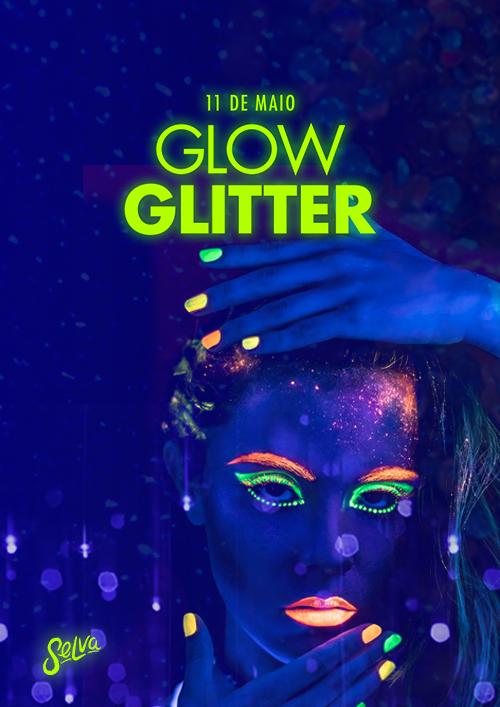 Glow Glitter ☆ Muito Neon & Glitter na Selva! ☆ Sábado (11.05)