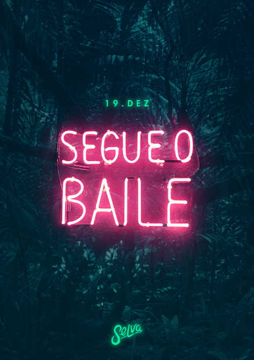 Segue o Baile! ♕ Pop Brasil & Funk na Selva! ♕ All Vip (Até 01h)