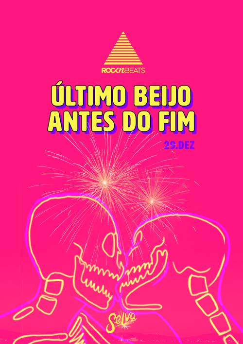 Rocknbeats ▲ Ultimo Beijo Antes do Fim ▲ Sábado (29.12) na Selva