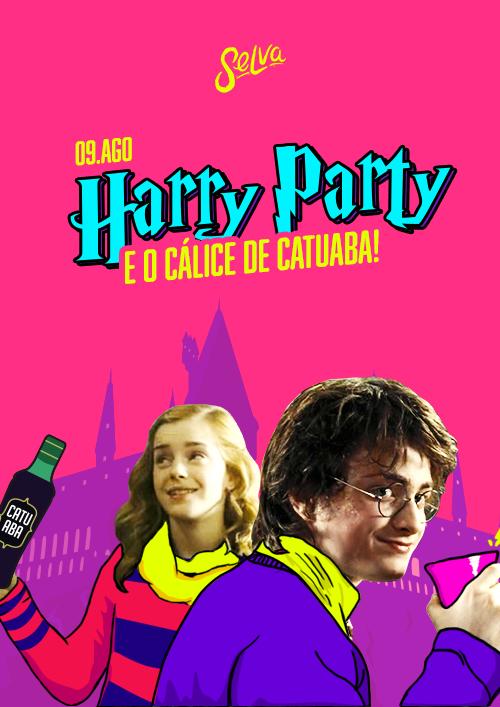 Harry Party e O Cálice de Catuaba! ✧ Sexta 09.08