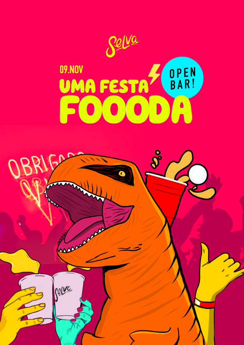 Uma Festa Foooda ✧ Open Bar no Selva ✧ 09.11