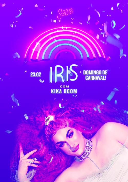 Íris, a festa Pop da Selva! ✰ Show Kika Boom ✰ 23.02