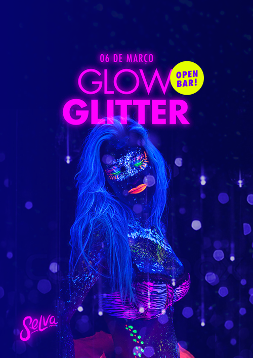 Glow Glitter ☆ Neon e Glitter no Open Bar da Selva! ☆ ( 06.03 )